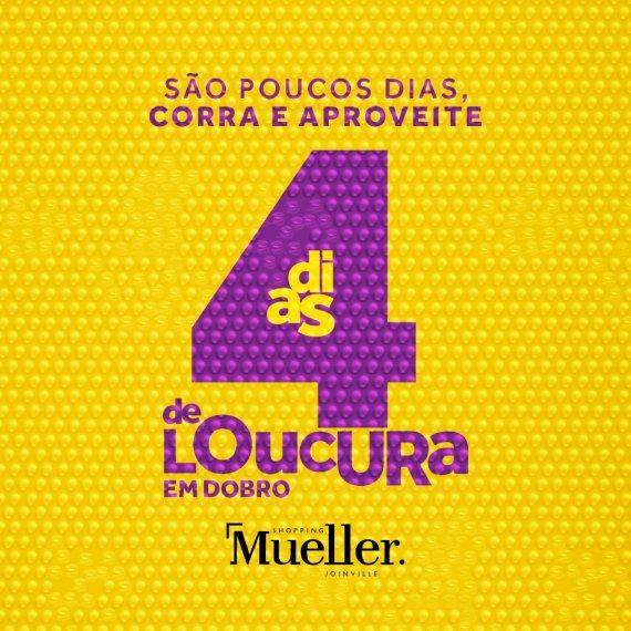0f10b5acfe4 Shopping Mueller dá início aos 4 Dias de Loucura em Dobro - Atrações ...